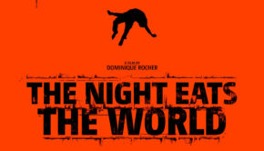 THE-NIGHT-EATS-THE-WORLD-l-Tribeca-FINISH